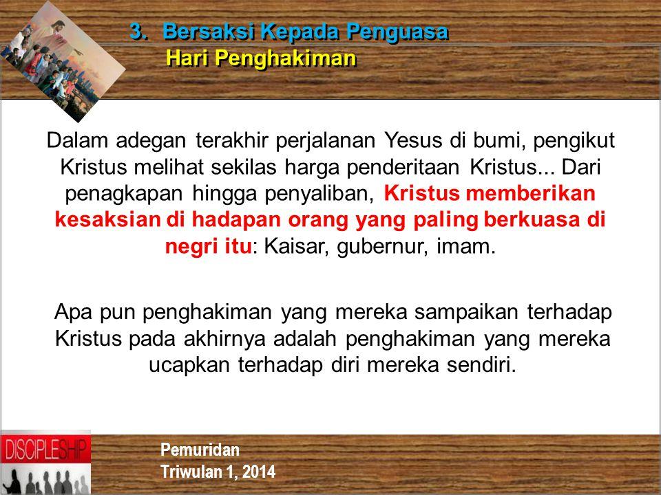 3. Bersaksi Kepada Penguasa Hari Penghakiman