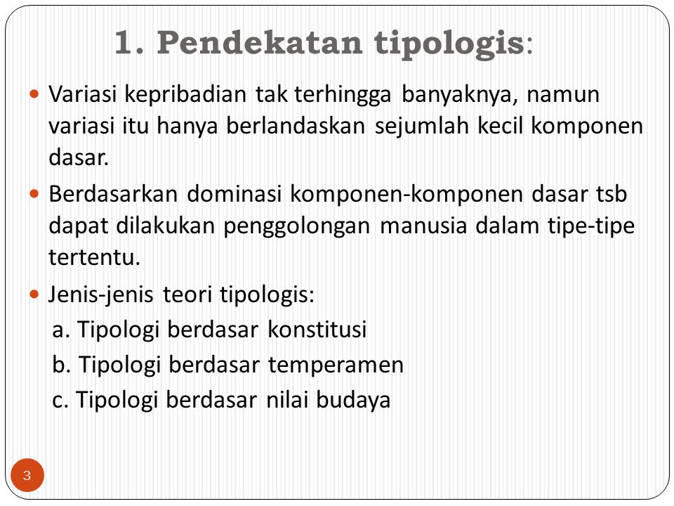 1. Pendekatan tipologis: