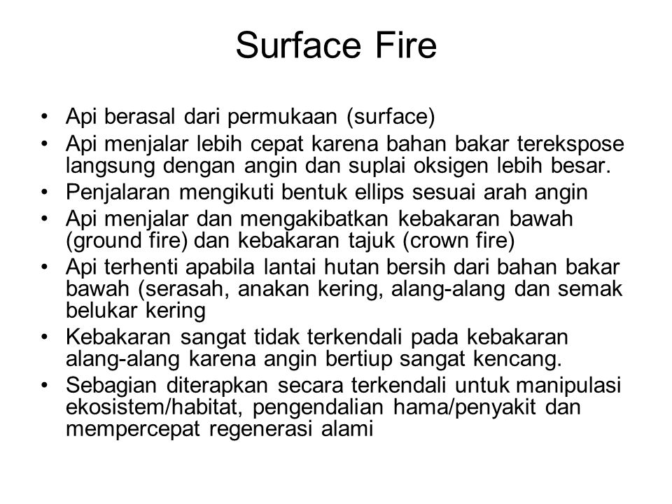 Surface Fire Api berasal dari permukaan (surface)