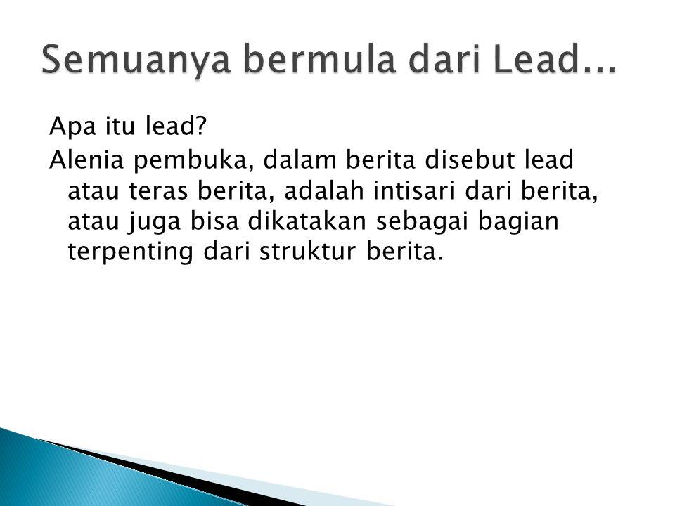 Semuanya bermula dari Lead...