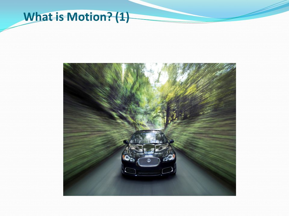 What is Motion (1)