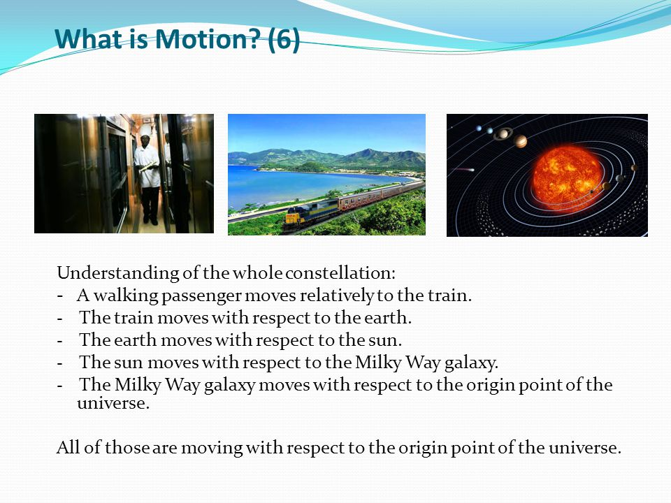 What is Motion (6) Understanding of the whole constellation: