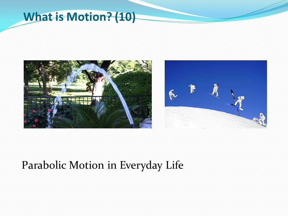 What is Motion (10) Parabolic Motion in Everyday Life