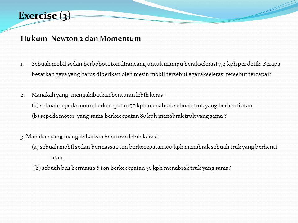 Exercise (3) Hukum Newton 2 dan Momentum