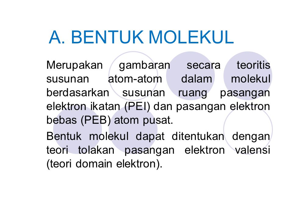 A. BENTUK MOLEKUL