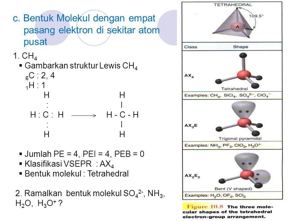 c. Bentuk Molekul dengan empat pasang elektron di sekitar atom pusat