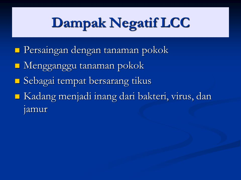 Dampak Negatif LCC Persaingan dengan tanaman pokok