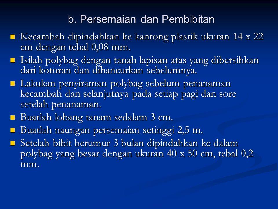 b. Persemaian dan Pembibitan