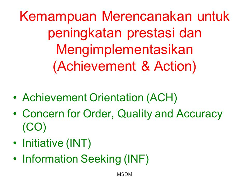 Kemampuan Merencanakan untuk peningkatan prestasi dan Mengimplementasikan (Achievement & Action)