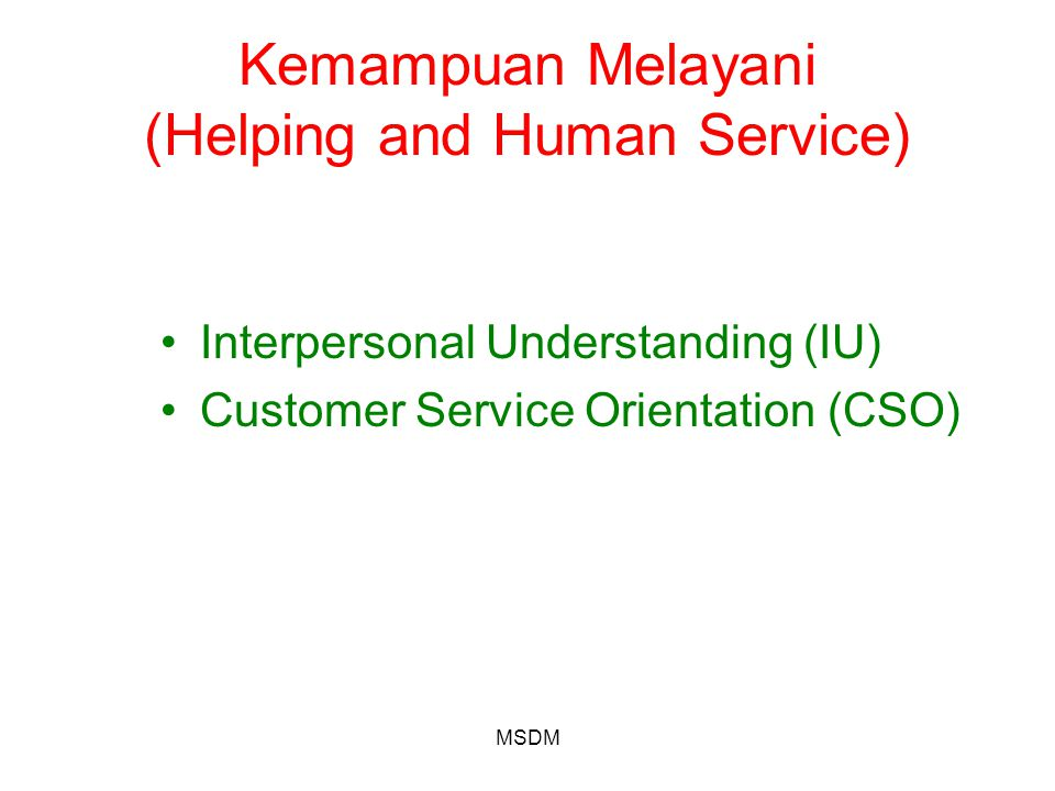 Kemampuan Melayani (Helping and Human Service)