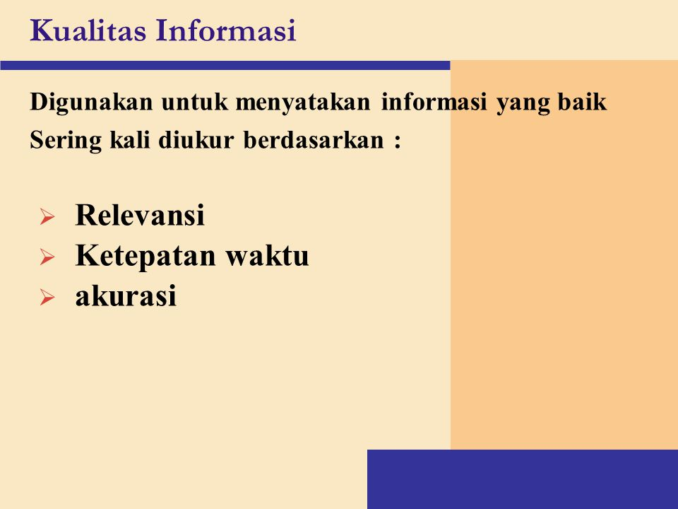 Kualitas Informasi Relevansi Ketepatan waktu akurasi