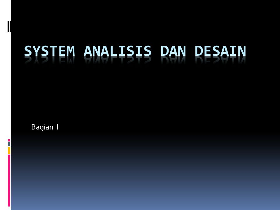 SYSTEM ANALISIS DAN DESAIN