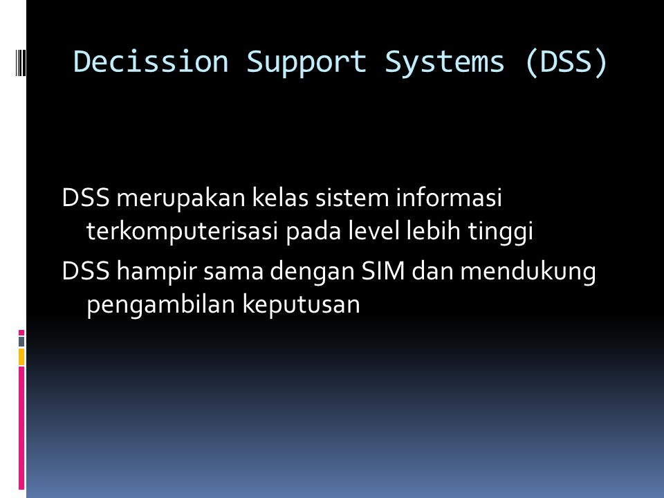 Decission Support Systems (DSS)