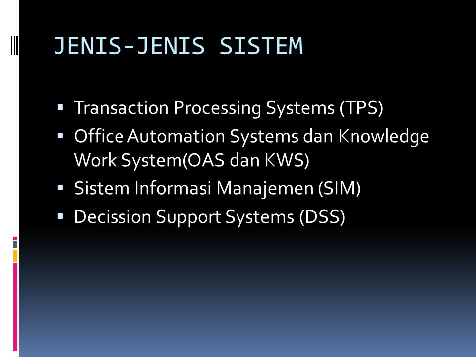 JENIS-JENIS SISTEM Transaction Processing Systems (TPS)