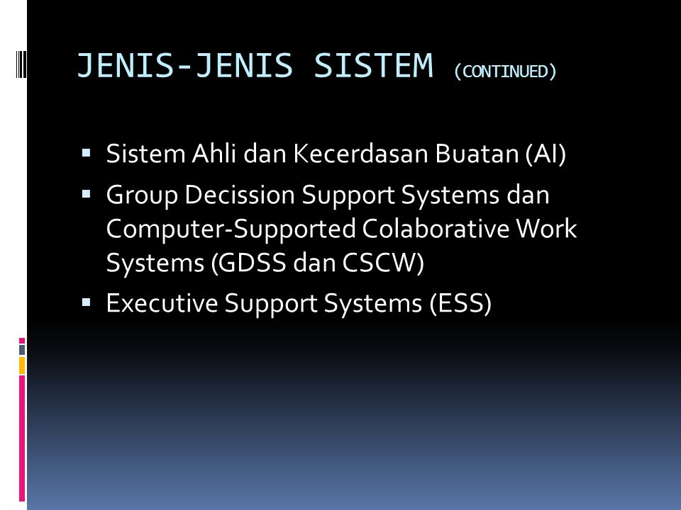 JENIS-JENIS SISTEM (CONTINUED)