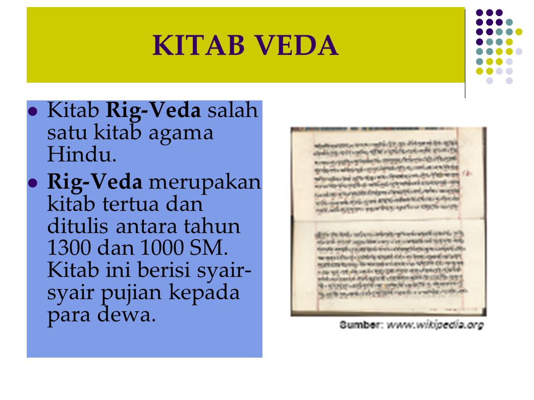 KITAB VEDA Kitab Rig-Veda salah satu kitab agama Hindu.