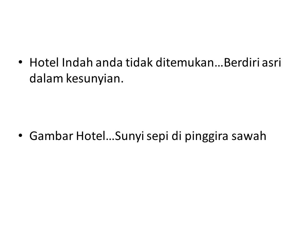 Hotel Indah anda tidak ditemukan…Berdiri asri dalam kesunyian.