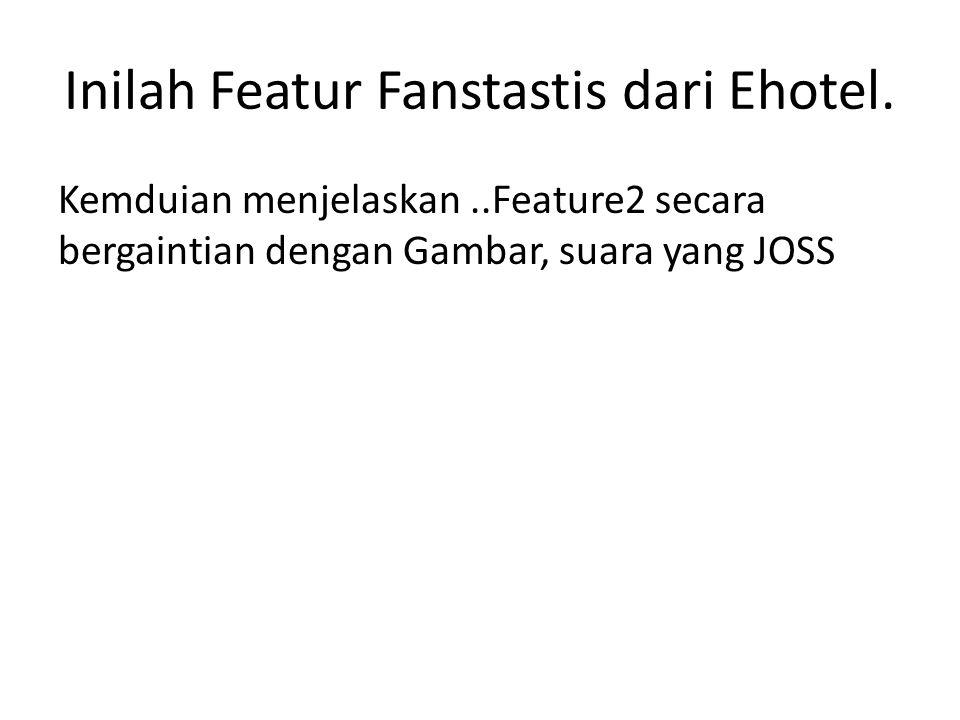 Inilah Featur Fanstastis dari Ehotel.