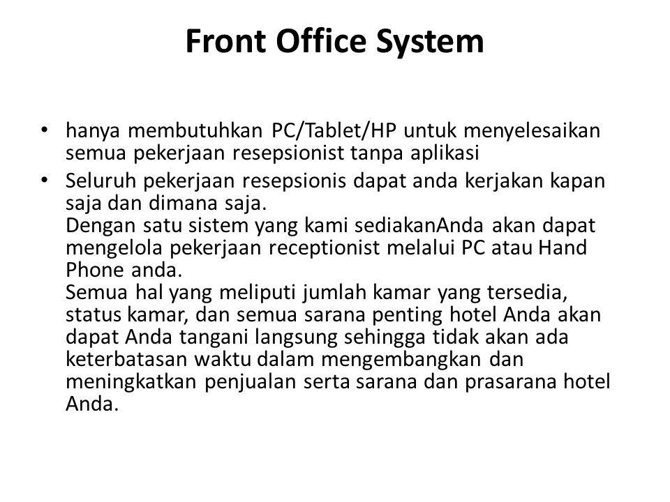 Front Office System hanya membutuhkan PC/Tablet/HP untuk menyelesaikan semua pekerjaan resepsionist tanpa aplikasi.
