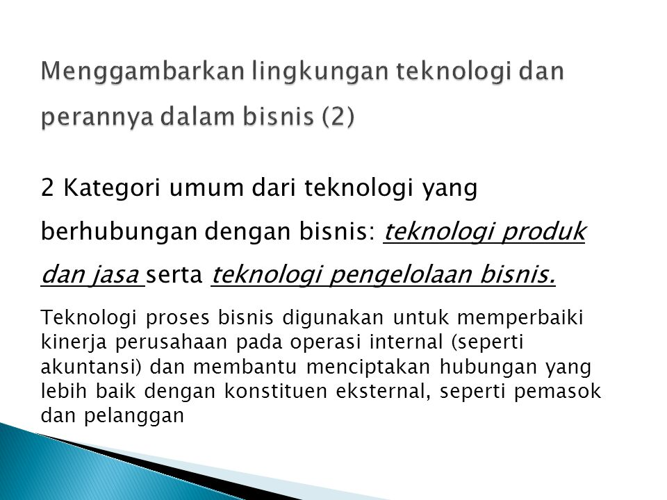 Menggambarkan lingkungan teknologi dan perannya dalam bisnis (2)