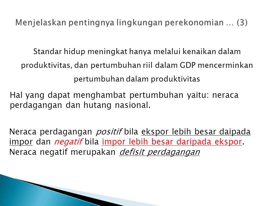 Menjelaskan pentingnya lingkungan perekonomian … (3)