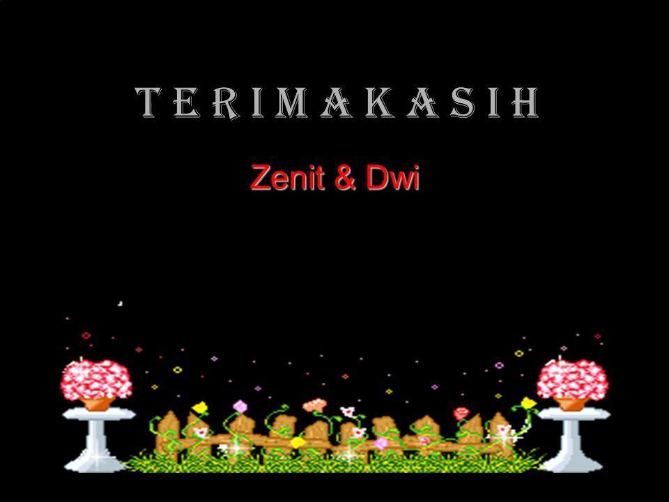 T E R I M A K A S I H Zenit & Dwi