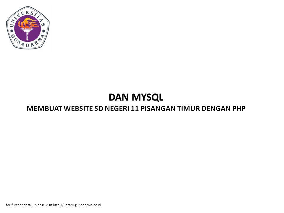DAN MYSQL MEMBUAT WEBSITE SD NEGERI 11 PISANGAN TIMUR DENGAN PHP