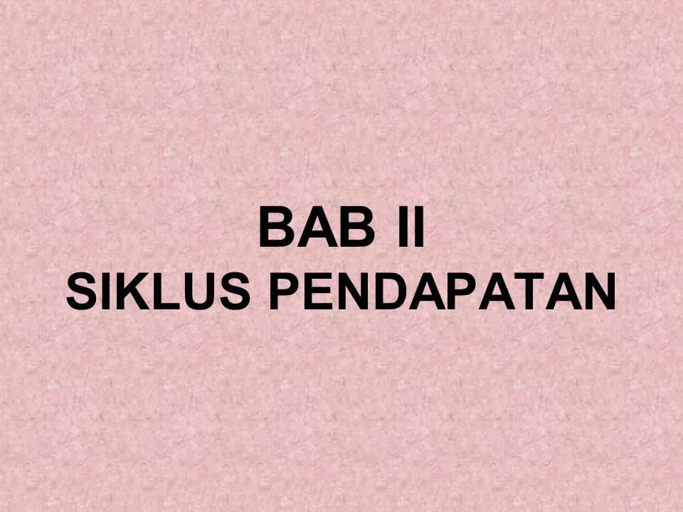 BAB II SIKLUS PENDAPATAN