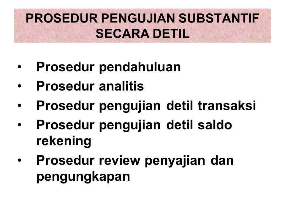 PROSEDUR PENGUJIAN SUBSTANTIF SECARA DETIL