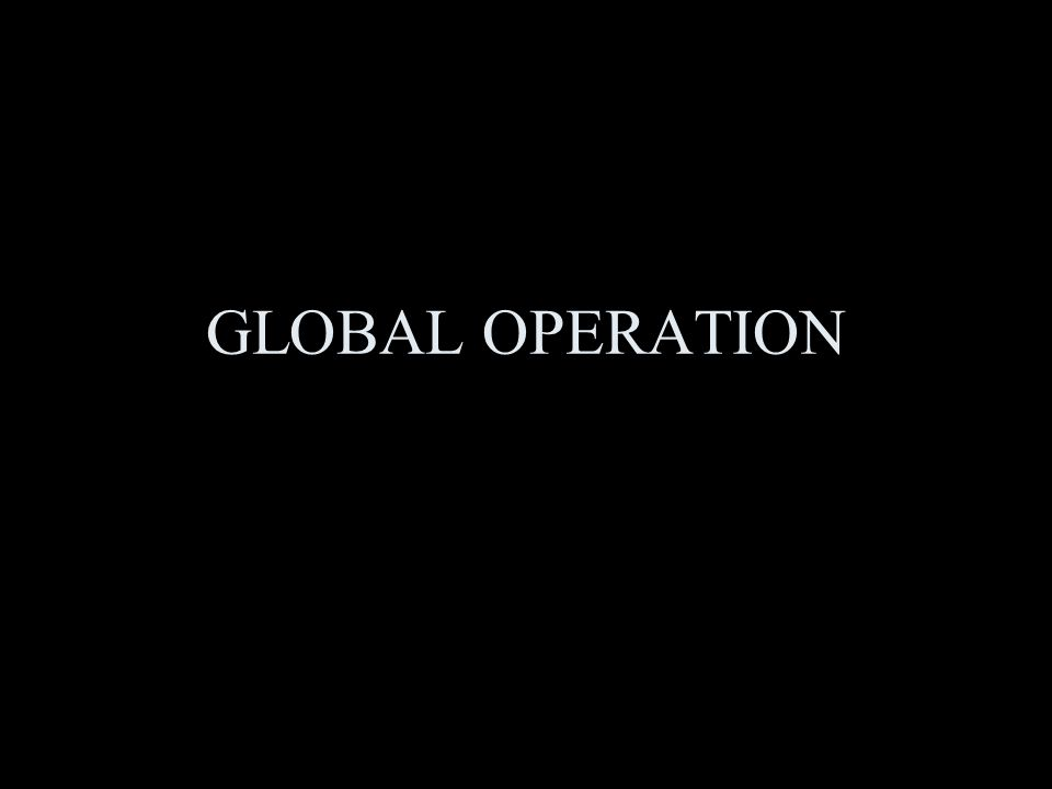 GLOBAL OPERATION