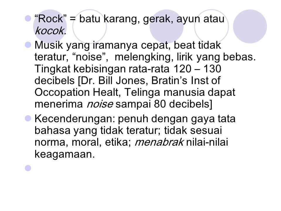 Rock = batu karang, gerak, ayun atau kocok.