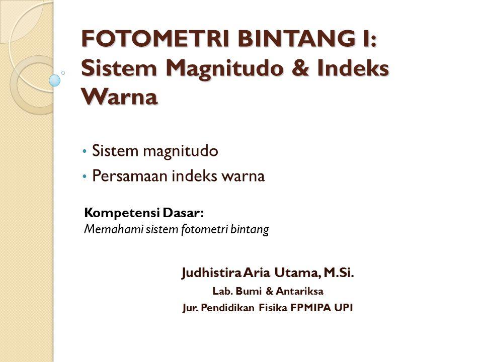 FOTOMETRI BINTANG I: Sistem Magnitudo & Indeks Warna