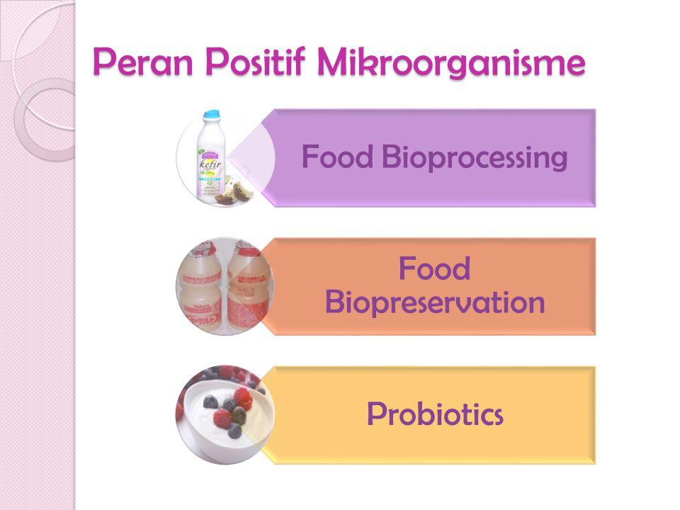 Peran Positif Mikroorganisme