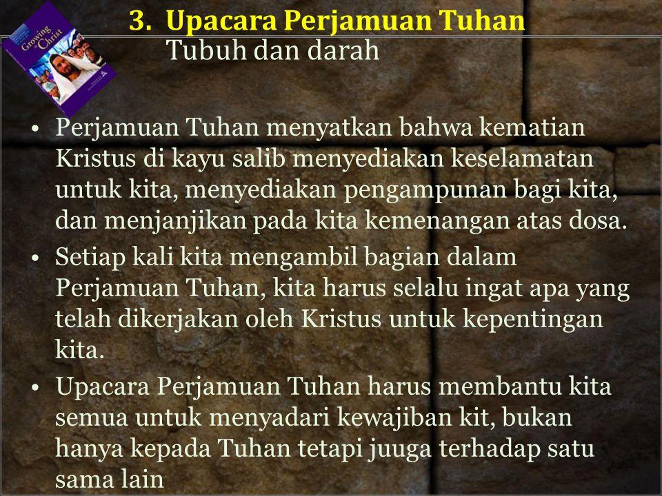 3. Upacara Perjamuan Tuhan Tubuh dan darah