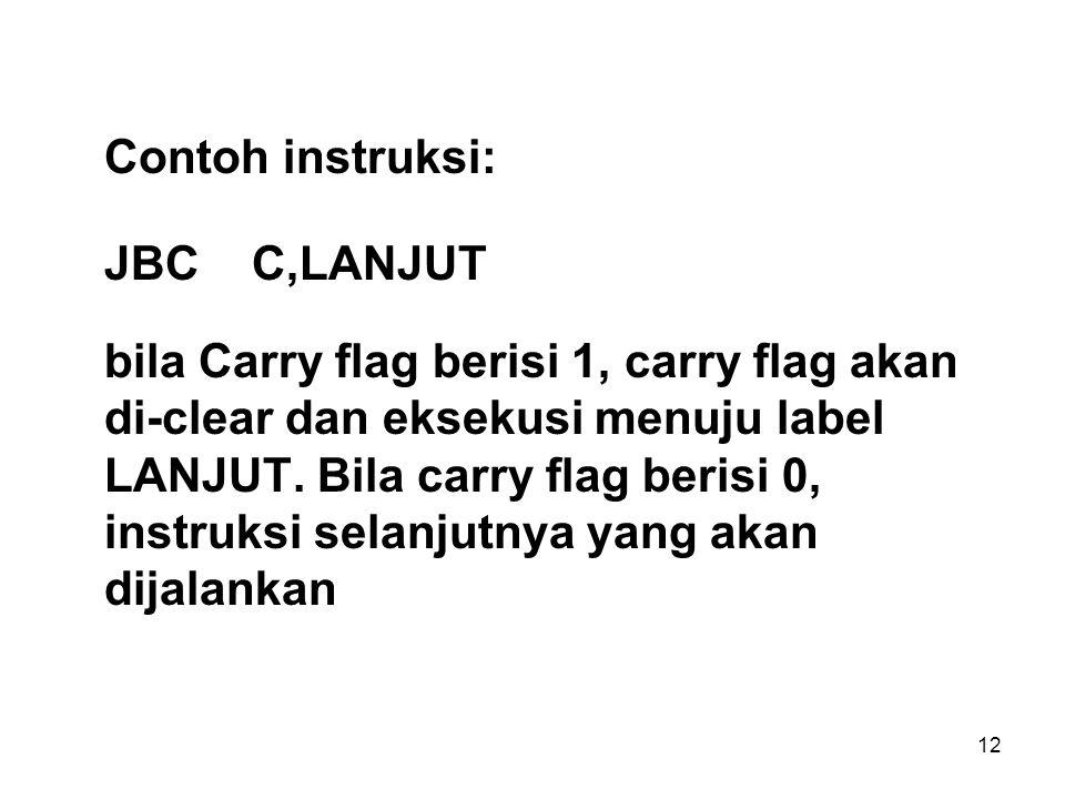 Contoh instruksi: JBC C,LANJUT.
