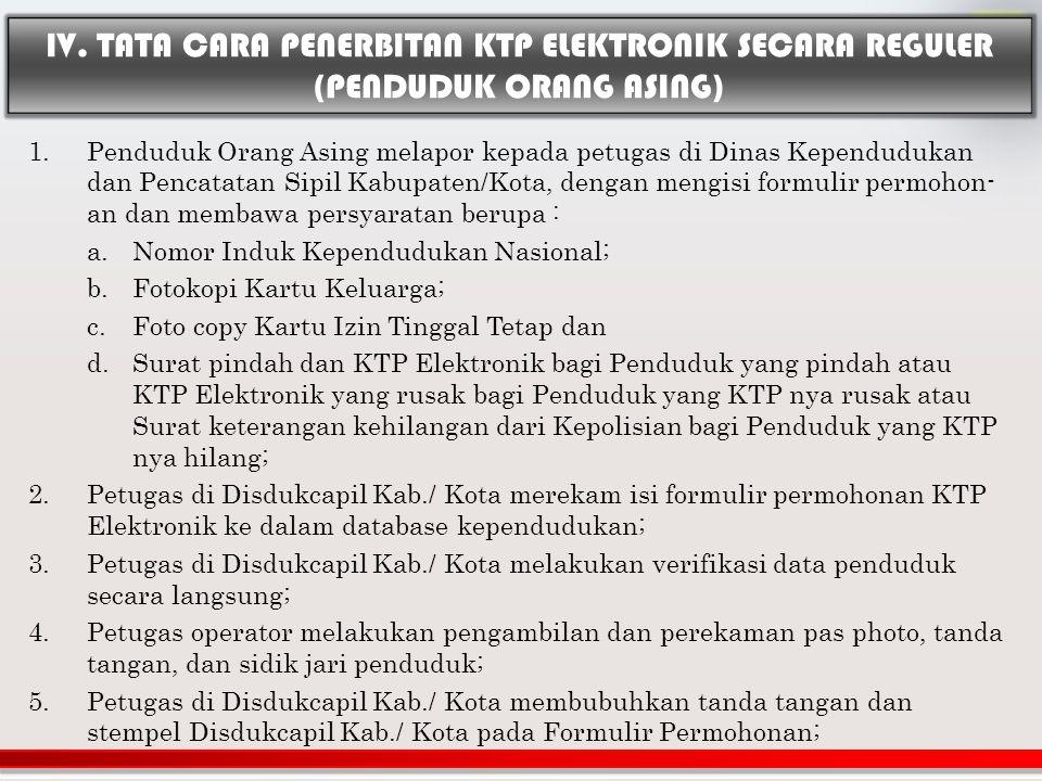 IV. TATA CARA PENERBITAN KTP ELEKTRONIK SECARA REGULER