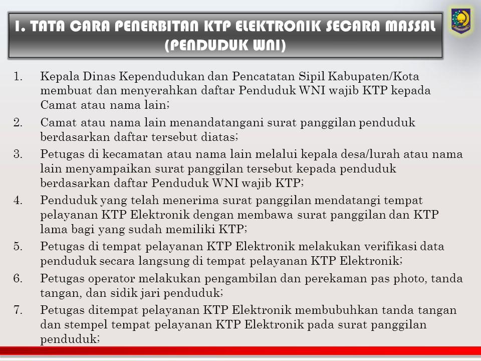 I. TATA CARA PENERBITAN KTP ELEKTRONIK SECARA MASSAL