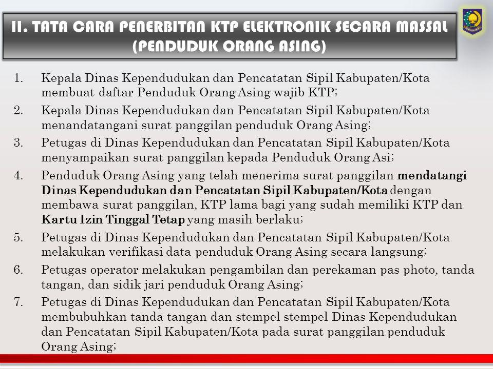 II. TATA CARA PENERBITAN KTP ELEKTRONIK SECARA MASSAL