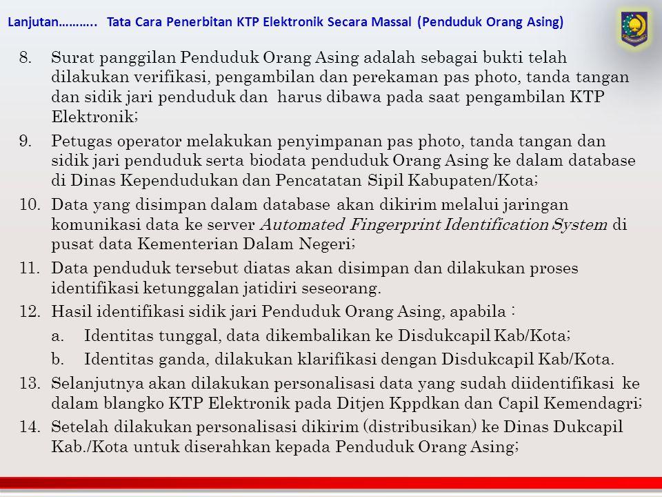 12. Hasil identifikasi sidik jari Penduduk Orang Asing, apabila :