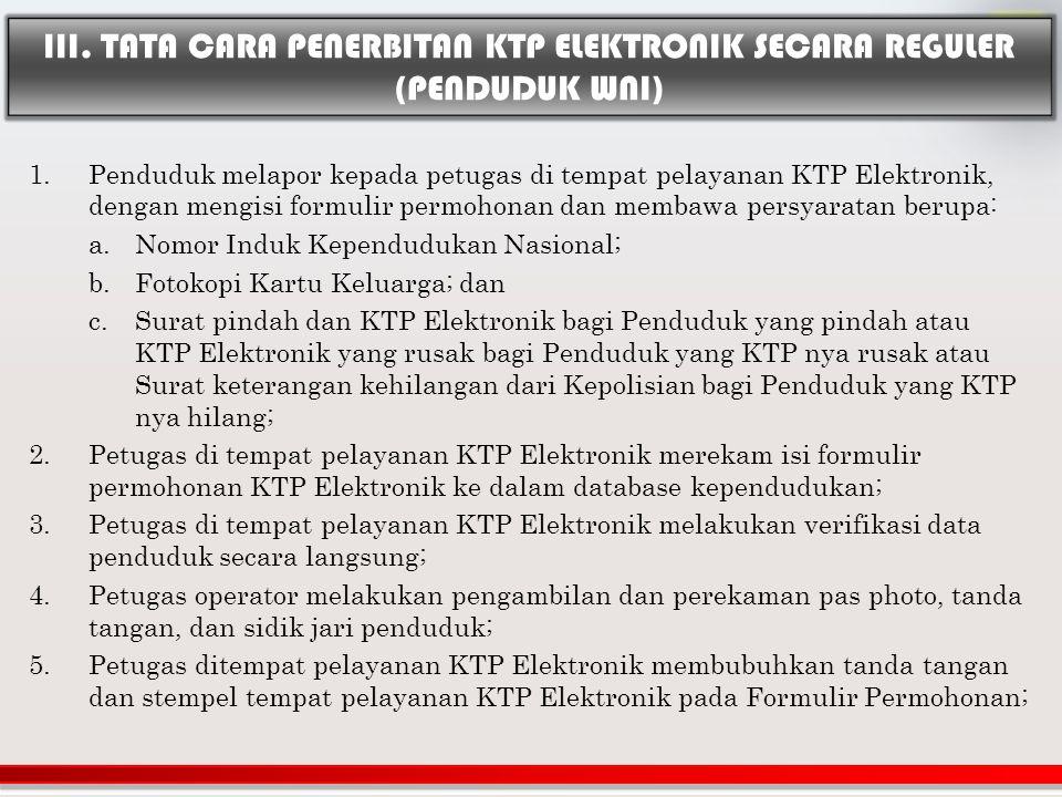 III. TATA CARA PENERBITAN KTP ELEKTRONIK SECARA REGULER