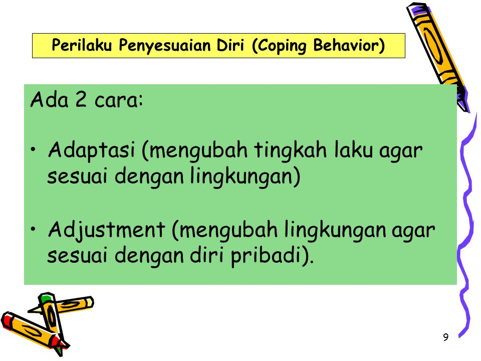 Perilaku Penyesuaian Diri (Coping Behavior)