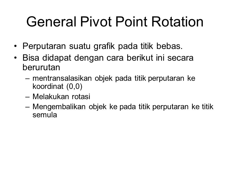 General Pivot Point Rotation