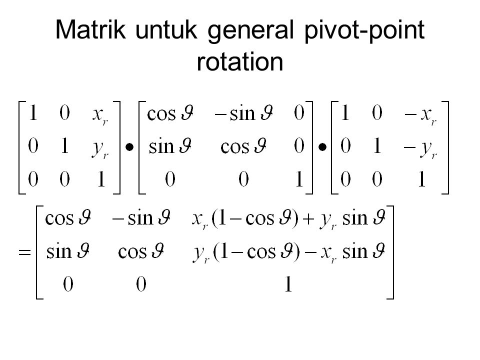 Matrik untuk general pivot-point rotation