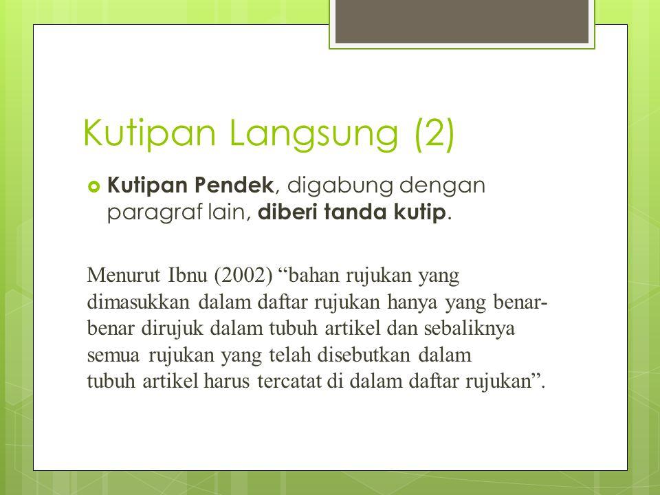 Kutipan Langsung (2) Kutipan Pendek, digabung dengan paragraf lain, diberi tanda kutip.