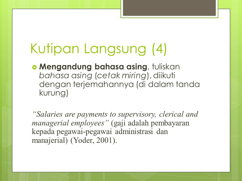 Kutipan Langsung (4) Mengandung bahasa asing, tuliskan bahasa asing (cetak miring), diikuti dengan terjemahannya (di dalam tanda kurung)