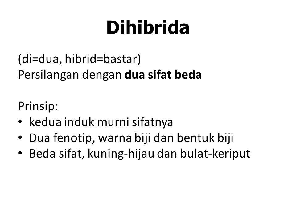Dihibrida (di=dua, hibrid=bastar) Persilangan dengan dua sifat beda