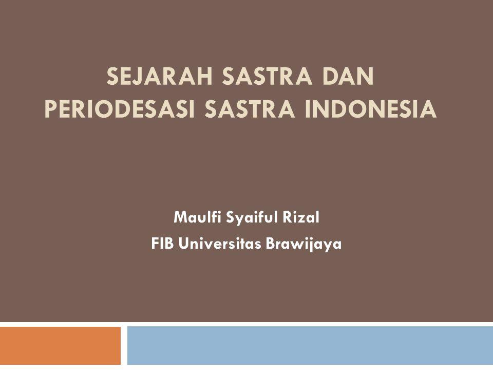 SEJARAH SASTRA DAN PERIODESASI SASTRA INDONESIA