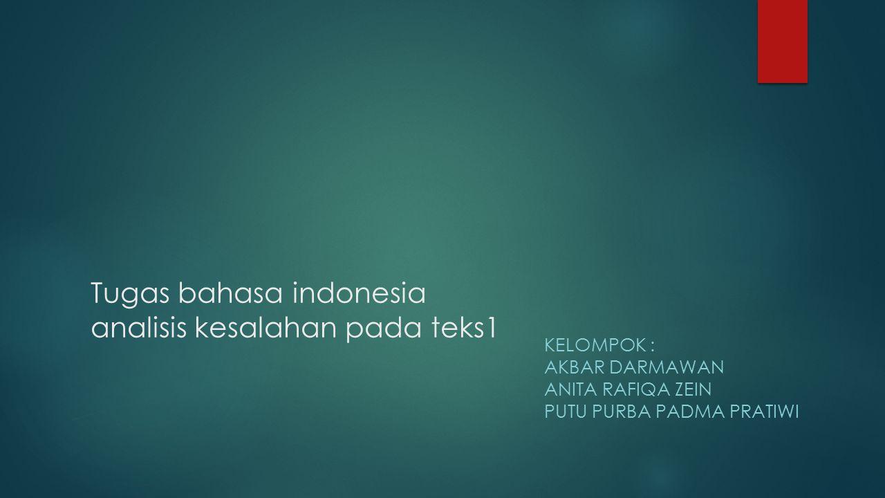 Tugas bahasa indonesia analisis kesalahan pada teks1