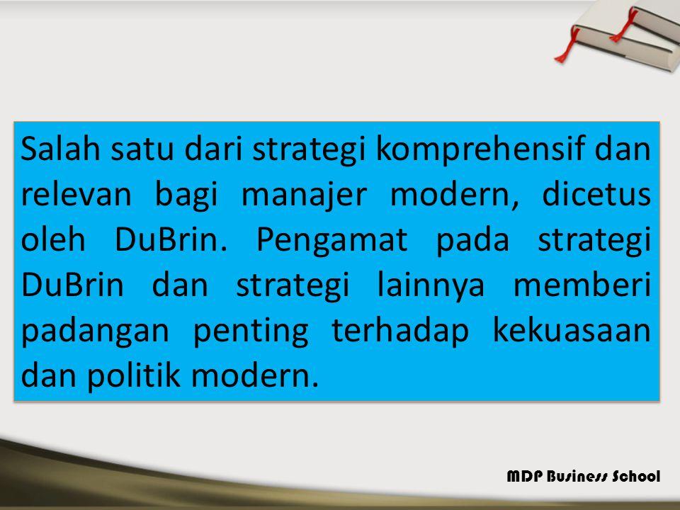 Salah satu dari strategi komprehensif dan relevan bagi manajer modern, dicetus oleh DuBrin.