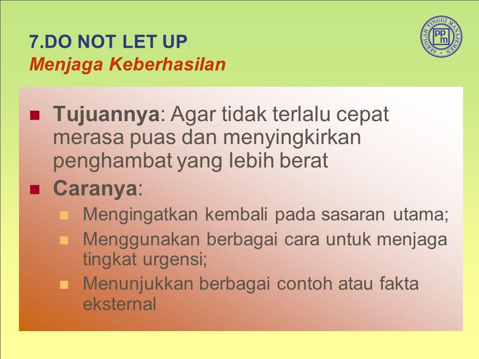 7.DO NOT LET UP Menjaga Keberhasilan
